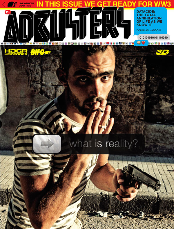 Adbusters #115: Blueprint for a New World Part IV (Techno) – What is reality?