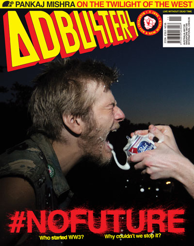 Adbusters #116: Blueprint for a New World Part V (Politico) – No Future