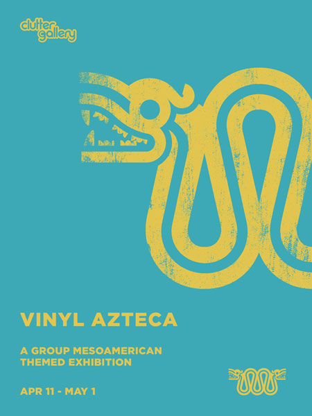 "The Clutter Gallery presents ""Vinyl Azteca"" Art Exhibition – New York, USA"