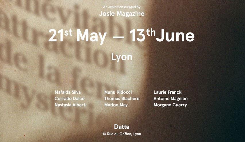 L'inévitable attraction de la femme mystérieuse – An exhibition curated by Josie Magazine – Lyon, France