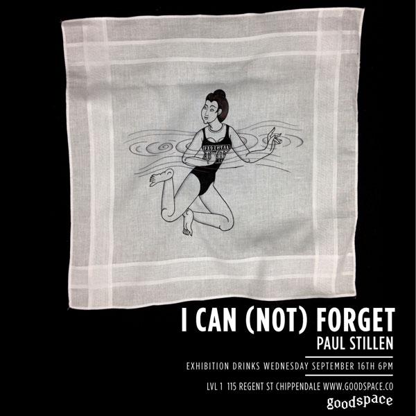 Goodspace presents Paul Stillen – I CAN (NOT) FORGET – Sydney, Australia