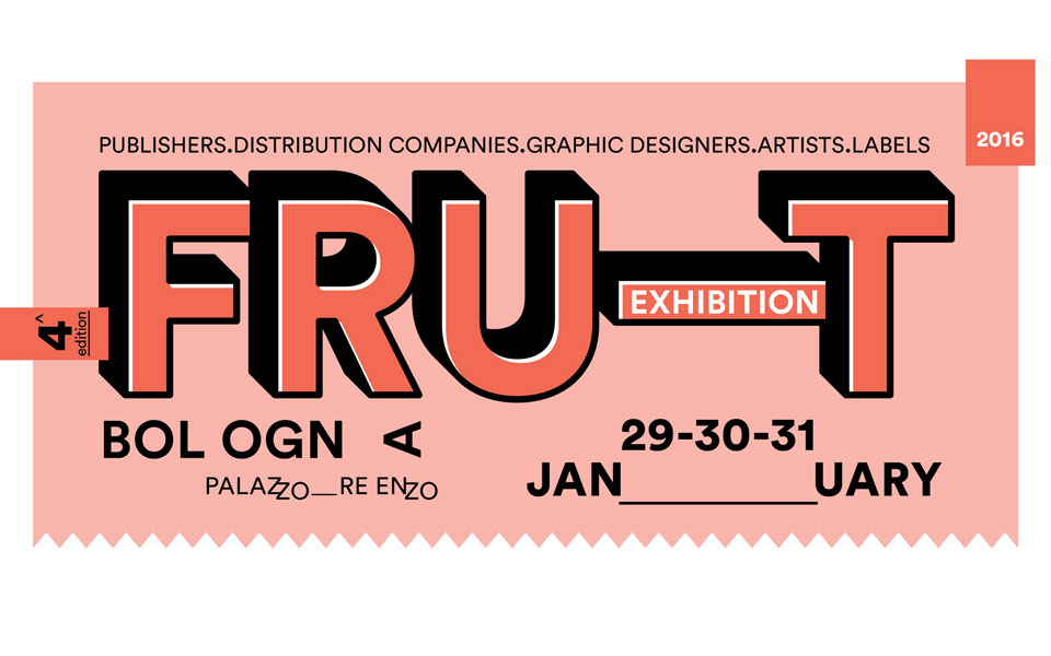 FRUIT Exhibition 2016 — 4th Edition – Bologna, Italy