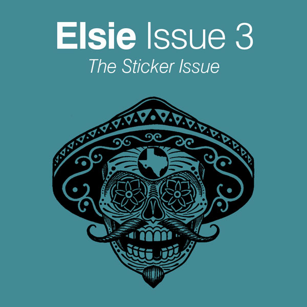 Elsie Magazine #3: The Sticker Issue – London, UK