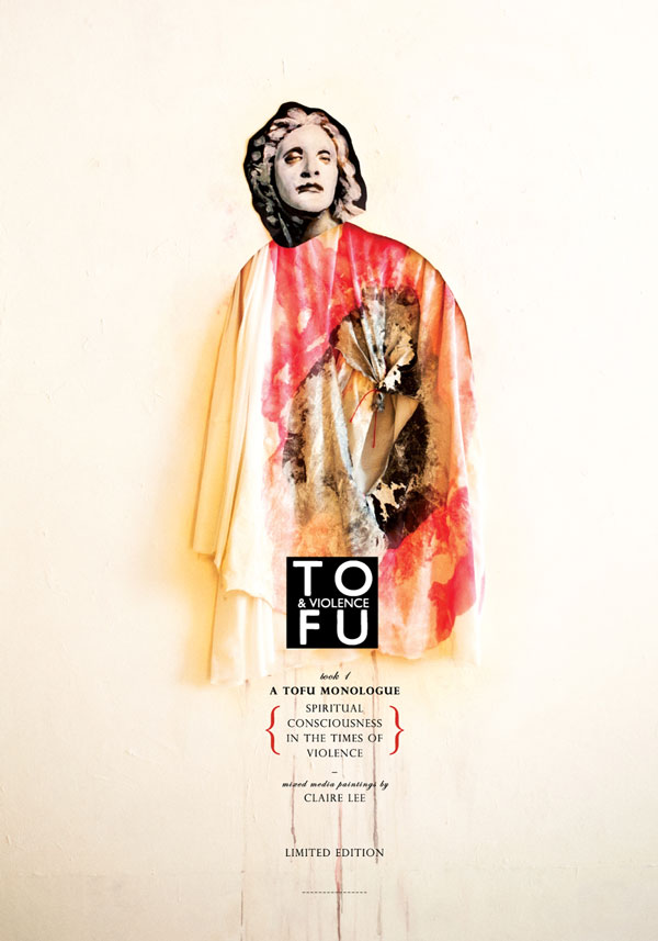 TOFU & VIOLENCE: an exhibition of paintings and photographs by Claire Lee