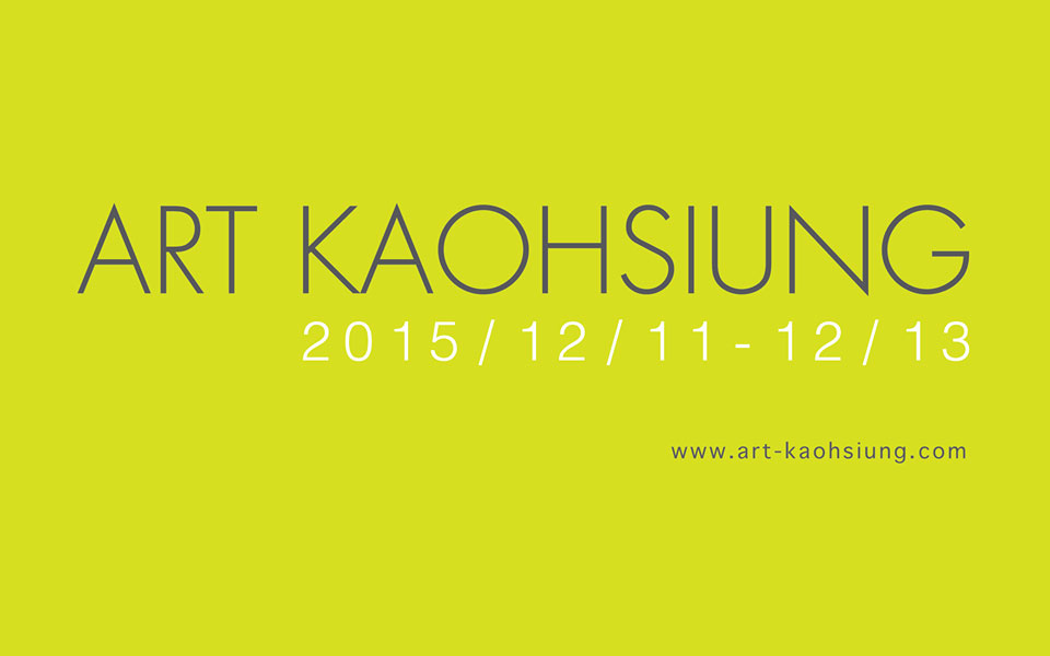 Art Kaohsiung 2015 – Apply Now – Kaohsiung, Taiwan