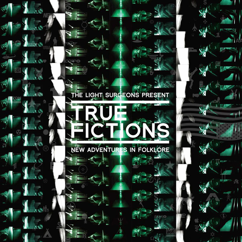 The Light Surgeons presents TRUE FICTIONS